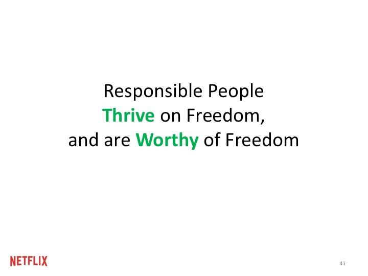 책임감있는 사람은 자유가 있을 때 더 큰 성과를 발휘하고, 그 자유를 누릴 자격이 있습니다